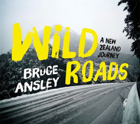 Image of Wild Roads : A New Zealand Journey
