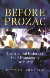 Image of Before Prozac : The Troubled History Of Mood Disorders In Psychiatry