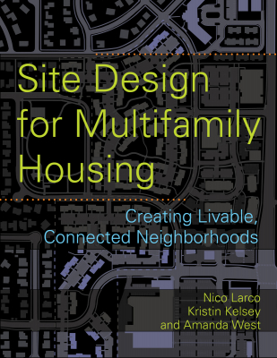 Image of Site Design For Multifamily Housing Creating Livable Connected Neighborhoods