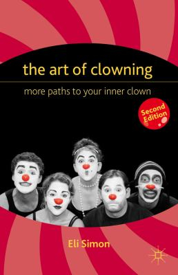 Image of Art Of Clowning : More Paths To Your Inner Clown