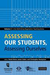 Image of Rethinking Negotiation Teaching Volume 3 : Assessing Our Students Assessing Ourselves
