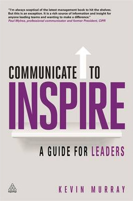 Communicate To Inspire : A Guide For Leaders