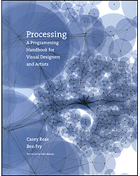 Image of Processing A Programming Handbook For Visual Designers & Artists