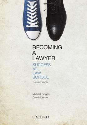 Becoming A Lawyer : Success At Law School
