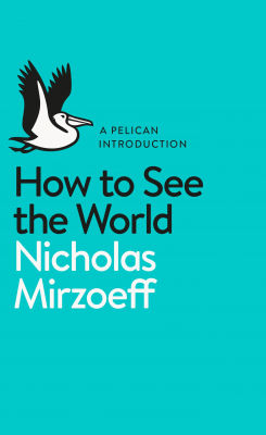 Image of How To See The World : A Pelican Introduction