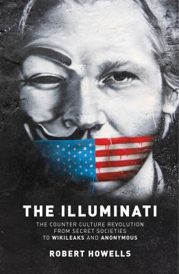 Image of Illuminati : The Counter Culture Revolution-from Secret Societies To Wilkileaks And Anonymous
