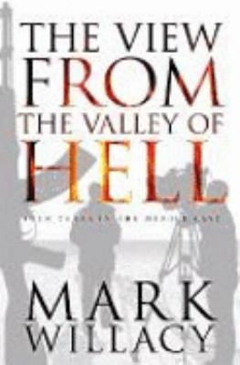 Image of The View From The Valley Of Hell : Four Years In The Middle East