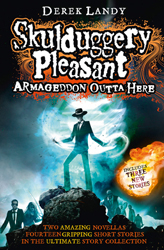 Image of Armageddon Outta Here : The World Of Skulduggery Pleasant