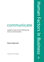 Communciate : A Guide To Improve The Effectiveness Of Your Communication : Human Factors In Business 3