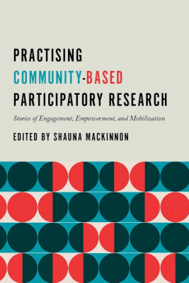 Practising Community-based Participatory Research : Stories Of Engagement Empowerment And Mobilization