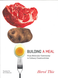 Building A Meal : From Molecular Gastronomy To Culinary Constructivism