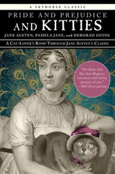 Image of Pride And Prejudice And Kitties : A Cat-lover's Romp Throughjane Austen's Classic