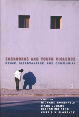 Image of Economics And Youth Violence : Crime, Disadvantage, And Community