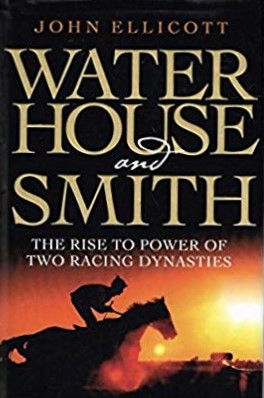 Image of Waterhouse & Smith The Rise To Power Of Two Racing Dynasties