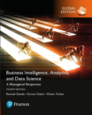 Business Intelligence Analytics And Data Science : A Managerial Perspective