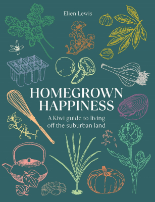Image of Homegrown Happiness : A Kiwi Guide to Living off the Suburban Land