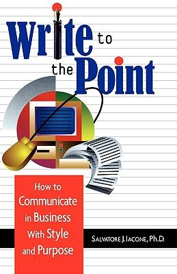 Image of Write To The Point How To Communicate In Business With Style& Purpose