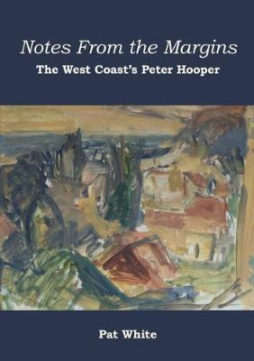 Image of Notes From The Margins : The West Coast's Peter Hooper