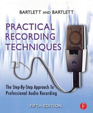 Image of Practical Recording Techniques The Step By Step Approach To Professional Audio Recording