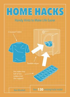 Image of Home Hacks : Handy Hints To Make Life Easier