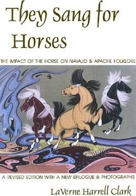 Image of They Sang For Horses : The Impact Of The Horse On Navajo Andapache Folklore