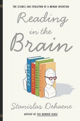 Image of Reading In The Brain The Science And Evolution Of A Human Invention