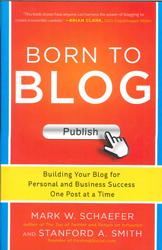 Born To Blog : Building Your Blog For Personal And Business Success One Post At A Time