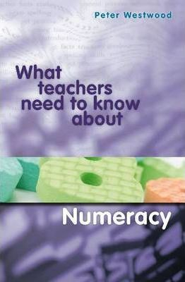 Image of What Teachers Need To Know About Numeracy