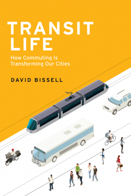 Image of Transit Life : How Commuting Is Transforming Our Cities