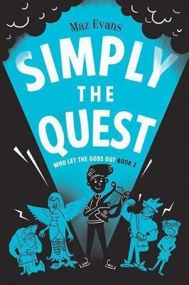 Image of Simply The Quest : Who Let The Gods Out Book 2