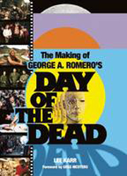 Image of Making Of George A Romero's Day Of The Dead
