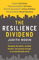 Image of Resilience Dividend : Managing Disruption Avoiding Disaster And Growing Stronger In An Unpredictable World