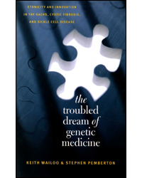 Image of Troubled Dream Of Genetic Medicine Ethnicity & Innovation Intay-sachs Cystic Fibrosis & Sickle Cell Disease