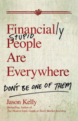Financially Stupid People Are Everywhere