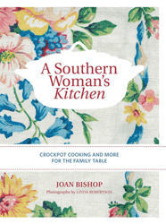 Image of Joan Bishop's Southern Woman's Kitchen Crockpot Cooking And More For The Family Table