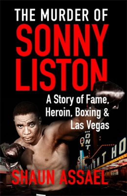 Image of Murder Of Sonny Liston : A Story Of Fame, Heroin Boxing And Las Vegas