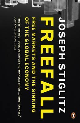 Image of Freefall : Free Markets And The Sinking Of The Global Economy