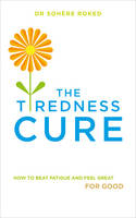 Image of Tiredness Cure : How To Beat Fatigue And Feel Great For Good
