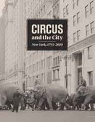 Image of Circus And The City : New York 1793-2010