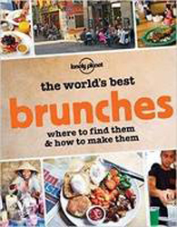 Image of World's Best Brunches : Where To Find Them And How To Make Them