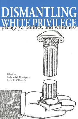 Image of Dismantling White Privilege Pedagogy Politics & Whiteness