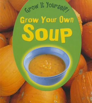 Image of Grow Your Own Soup