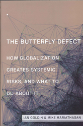 Butterfly Defect How Globalization Creates Systemic Risks And What To Do About It