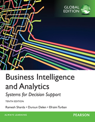 Business Intelligence And Analytics : Systems For Decision Support : Global Edition