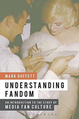 Image of Understanding Fandom : An Introduction To The Study Of Mediafan Culture