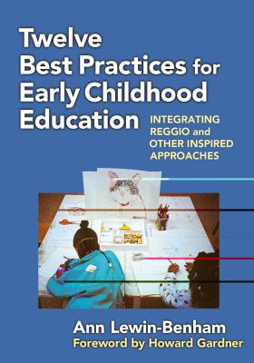 Image of Twelve Best Practices For Early Childhood Education Integrating Reggio And Other Inspired Approaches