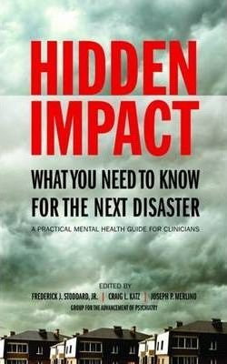 Image of Hidden Impact What You Need To Know For The Next Disaster A Practical Mental Health Guide For Clinicians