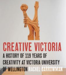Image of Creative Victoria : A History Of 119 Years Of Creativity At Victoria University Of Wellington