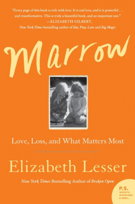 Image of Marrow : Love Loss And What Matters Most