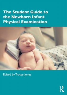 Image of The Student Guide To The Newborn Infant Physical Examination